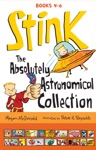 Stink The Absolutely Astronomical Collection Books 4-6