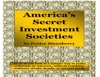Americas Secret Investment Societies
