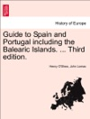 Guide To Spain And Portugal Including The Balearic Islands  EIGHTH Edition