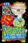 Naughty Stories The Bravest Kid Ive Ever Known And Other Naughty Stories For Good Boys And Girls