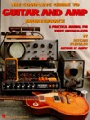 The Complete Guide To Guitar And Amp Maintenance