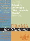 A Study Guide For Robert E Sherwoods Abe Lincoln In Illinois