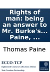 Rights Of Man Being An Answer To Mr Burkes Attack On The French Revolution Second Edition By Thomas Paine