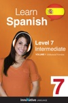 Learn Spanish -  Level 7 Intermediate Spanish Enhanced Version