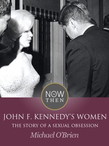 John F Kennedys Women