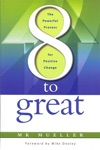 8 To Great The Powerful Process For Positive Change