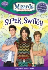 Wizards Of Waverly Place Super Switch