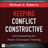 Keeping Conflict Constructive And Unleashing The Power Of Divergent Thinking