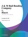 J  M Bail Bonding Company V Hayes