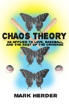 Chaos Theory As Applied To Love Baseball And The Rest Of The Universe