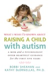What I Wish Id Known About Raising A Child With Autism