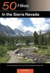 Explorers Guide 50 Hikes In The Sierra Nevada Hikes And Backpacks From Lake Tahoe To Sequoia National Park Explorers 50 Hikes