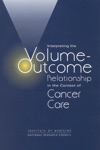 Interpreting The Volume-Outcome Relationship In The Context Of Cancer Care
