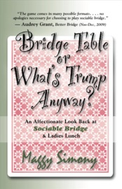 BRIDGE TABLE OR WHATS TRUMP ANYWAY? AN AFFECTIONATE LOOK BACK AT SOCIABLE BRIDGE & LADIES LUNCH