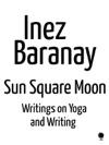 Sun Square Moon Writings On Yoga And Writing