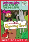 Little Red Quacking Hood A Branches Book Princess Pink And The Land Of Fake-Believe 2