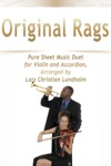 Original Rags - Pure Sheet Music Duet For Violin And Accordion Arranged By Lars Christian Lundholm