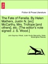 The Fate Of Fenella By Helen Mathers Justin N Sic McCarthy Mrs Trollope And Others Etc The Editors Note Signed J S Wood Vol I