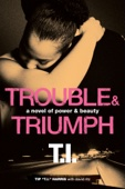"Trouble & Triumph - Tip ""t.i."" Harris & David Ritz Cover Art"