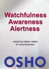 Watchfulness Awareness Alertness