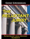 The Reluctant Jurist Peter Sharp Legal Mystery 8