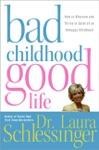 Bad Childhood---Good Life