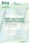 Leaders And Followers How To Build Greater Trust And Commitment