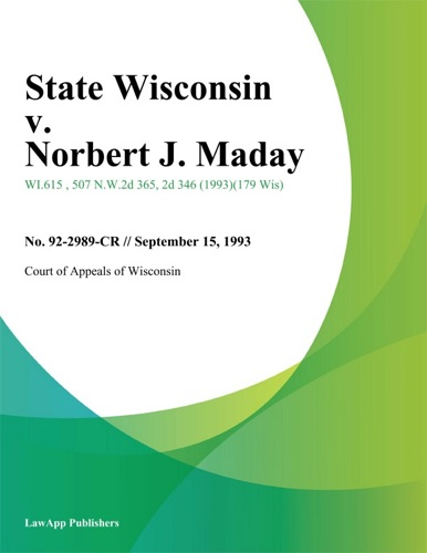 State Wisconsin v Norbert J Maday