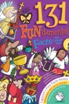 131 Fundamental Facts For Catholic Kids