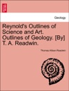 Reynolds Outlines Of Science And Art Outlines Of Geology By T A Readwin