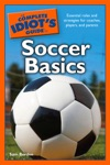 The Complete Idiots Guide To Soccer Basics