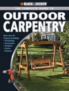 Black  Decker The Complete Guide To Outdoor Carpentry