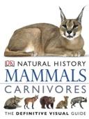 DK Natural History: Mammals - Carnivores