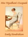 Miss Wyndhams Escapade A Regency Romance