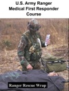 US Army Ranger Medical First Responder Course