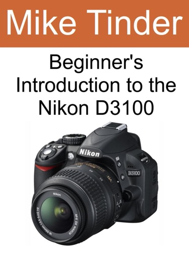 Beginners Introduction to the Nikon D3100