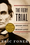 The Fiery Trial Abraham Lincoln And American Slavery