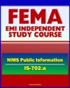 21st Century FEMA Study Course National Incident Management System NIMS Public Information IS-702a - JIS Public Information Officer PIO Voices Of Experience Lessons Learned