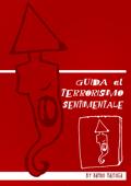 Guida al Terrorismo Sentimentale