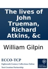 The Lives Of John Trueman Richard Atkins C