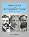 Famous Visitors To Jefferson County Illinois