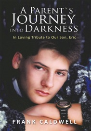 A PARENTS JOURNEY INTO DARKNESS