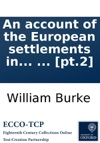 An Account Of The European Settlements In America In Six Parts  In Two Volumes  Pt2
