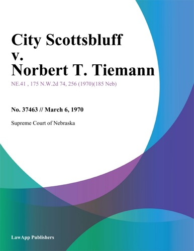City Scottsbluff v Norbert T Tiemann