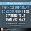 The Most Important Considerations For Starting Your Own Business The Feasibility Study And Business Plan