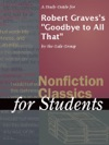 A Study Guide For Robert Gravess Goodbye To All That