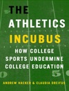 The Athletics Incubus How College Sports Undermine College Education