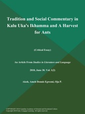 tradition and social commentary in kalu uka s ikhamma and a tradition and social commentary in kalu uka s ikhamma and a harvest for ants critical essay