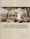 The Gospel Of Mark As Reaction And Allegory