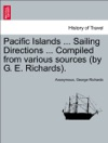 Pacific Islands  Sailing Directions  Compiled From Various Sources By G E Richards Vol III
